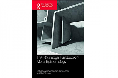 The Routledge Handbook of Moral Epistemology